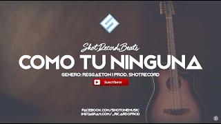"""Como tu ninguna"" - Reggaeton Instrumental #32   Prod. by ShotRecord"