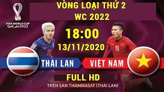 🔴 Trực Tiếp | THÁI LAN - VIỆT NAM  | VÒNG LOẠI WORLD CUP 2022 |  ĐTVN Quyết Tâm Vững Ngôi Đầu Bảng G