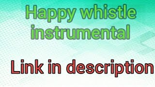 Happy whistle instrumental song with download link👇👇