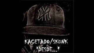 "KACETADO SKUNK - ""ORELHA NEGRA"""