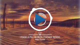 Mike Posner x Joseph Vincent - I Took A Pill In Ibiza (Tschax Remix)