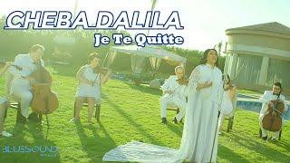 Cheba Dalila - Je Te Quitte