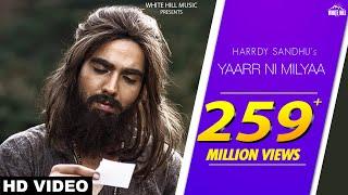 Yaarr Ni Milyaa (Full Song) Hardy Sandhu | B Praak | Jaani | Arvindr Khaira | New Punjabi Songs 2018 width=
