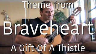 A Gift Of A Thistle (Theme from Braveheart)  Michael Marc -  Solo Guitar