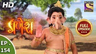 Vighnaharta Ganesh - Ep 154 - Full Episode - 27th  March, 2018 width=