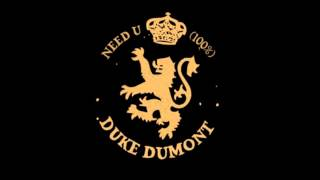 Duke Dumont  Need You (100%) (Remix)
