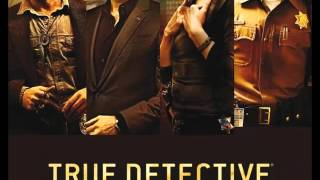 True Detective Season 2 Soundtrack - Rocks And Gravel