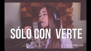 Sólo con verte - Banda MS (Carolina Ross cover)