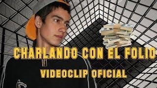 Tanke - Charlando con el folio (VIDEOCLIP OFICIAL)