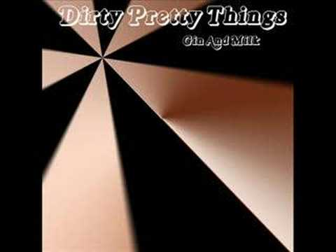 Gin And Milk de Dirty Pretty Things Letra y Video