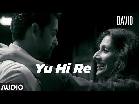 Yun Hi Re Full Audio | David | Neil Nitin Mukesh, Isha Sharwani, Vikram| Anirudh, Swetha Mohan.