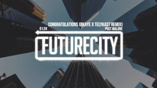 Post Malone - Congratulations (BKAYE X TELYKast Remix)