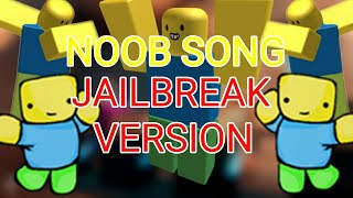 Jailbreak NOOB SONG!! *ROBLOX MUSIC VIDEO* | Roblox