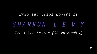 Shawn Mendes - Treat You Better - Cajon and vocal acoustic cover