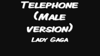 Telephone(male version) - Lady Gaga