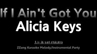 Alicia Keys-If I Ain't Got You (Instrumental) [ZZang KARAOKE]
