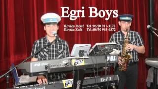 Egri Boys - Azt suttogja a szél
