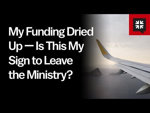 My Funding Dried Up — Is This My Sign to Leave the Ministry? // Ask Pastor John