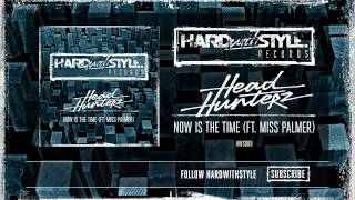 Headhunterz ft. Miss Palmer - Now Is The Time [HWS009]