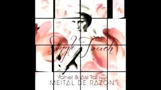 Yahel & Asi Tal ft Meital De Razon - Single Touch (Radio Mix)
