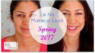 Le No Makeup Look SPRING 2017 | Jennifer L  Scott