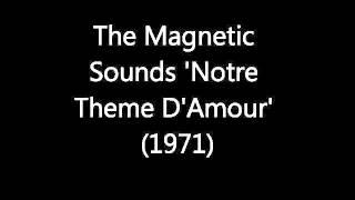 Magnetic Sounds 'Notre Theme D'Amour' (1971)