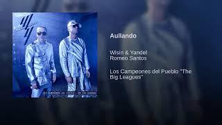 """04. Aullando feat. Romeo Santos - Wisin Y Yandel [Los Campeones Del Pueblo """"The Big Leagues""""]"""