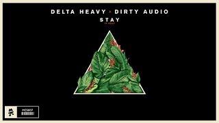 Delta Heavy x Dirty Audio - Stay (ft. Holly)