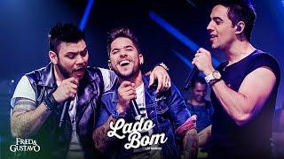Fred & Gustavo - Lado Bom  part. Léo Moreira (Clipe Oficial)