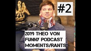 2019 Theo Von Funny Podcast Rants/Moments #2
