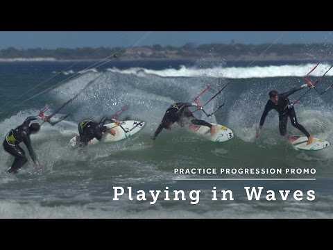Playing in Waves - Practice Progression for Kitesurfing