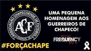 Homenagem Chapecoense - DJ Frequency Mix