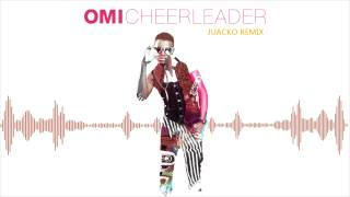 OMI - Cheerleader (Juacko Remix)