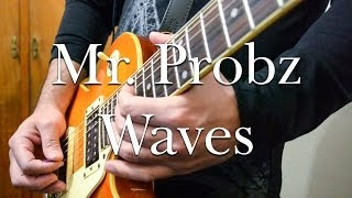 Mr Probz - Waves   electric guitar cover (instrumental)