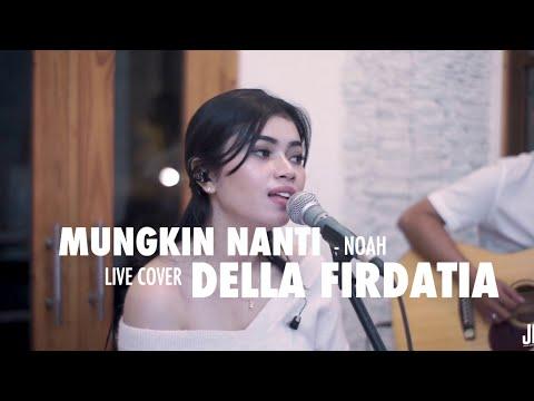 Download Lagu Mungkin Nanti - Noah Live Cover Della Firdatia