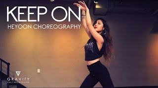 Keep On - Kehlani | Heyoon Choreography | GRVTZN YT