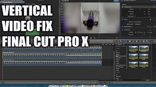 A Fix for Vertical Video with Final Cut Pro X