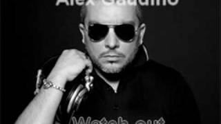 watch out - alex gaudino