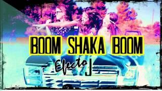 Efecto J - Boom shaka boom