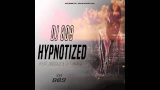 DJ 809 - Hypnotize (feat. UNiiQU3 and DJ T Marq)