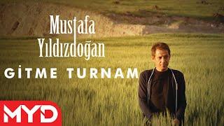 Gitme Turnam - Mustafa Yıldızdoğan