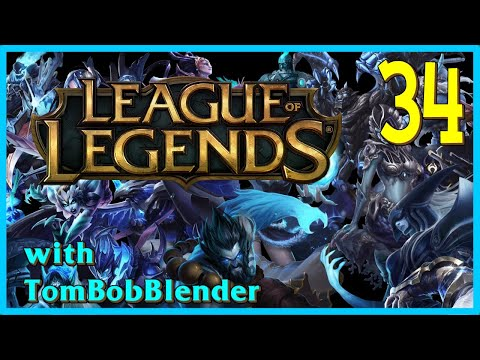 League of Legends with TomBobBlender   E34