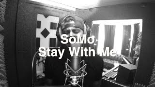 Sam Smith - Stay With Me (Rendition) by SoMo