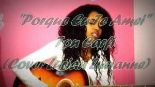 Porque Eu Te Amei - Ton Carfi (Cover)  Lurian Lucianne