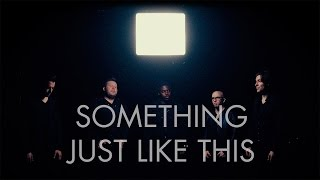 Something Just Like This | The Chainsmokers & Coldplay | VoicePlay Feat. J. None
