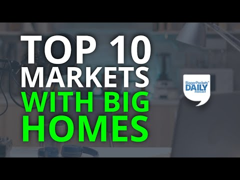 Top 10 Markets Where Spacious Homes Are Most Affordable Right Now | Daily Podcast