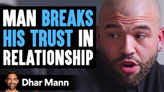 Trust Takes Years To Build, Seconds To Break And Forever To Repair | Dhar Mann