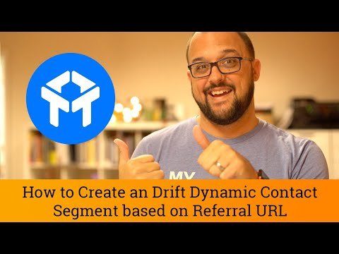 Drift Tutorial: How to Create a Drift Dynamic Contact Segment based on Referral URL