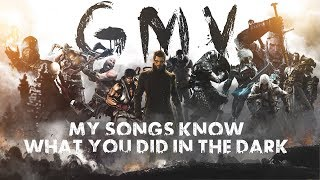 GMV - My Songs Know What You Did In The Dark | Epic Gaming Tribute 2018
