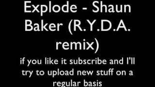 Shaun Baker - Explode (R.Y.D.A. remix)